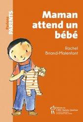Dernières parutions sur Grossesse - Accouchement - Maternité, Maman attend un bébé
