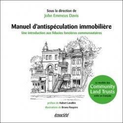 Dernières parutions dans Guides pratiques, Manuel d'antispéculation immobilière. Introduction aux fiducies foncières communautaires