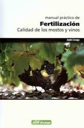 Dernières parutions dans avenir oenologie, Manual practico de Fertilizacion, Calidad de los Mostos y Vinos