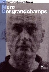 Dernières parutions dans Les grands entretiens d'artpress, Marc Desgrandchamps