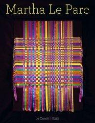 Dernières parutions sur Art textile, Martha Le Parc. Edition bilingue français-espagnol