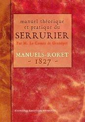 Nouvelle édition Manuel théorique et pratique du serrurier (1827)