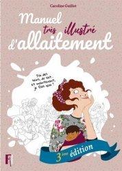 Dernières parutions sur Allaitement, Manuel très illustré d'allaitement. 3e édition