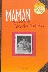 Dernières parutions dans Souvenirs en partage, Maman, raconte ton histoire...