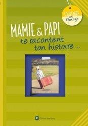 Dernières parutions dans Souvenirs en partage, Mamie & papi te racontent ton histoire