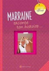 Dernières parutions dans Souvenirs en partage, Marraine, raconte ton histoire...