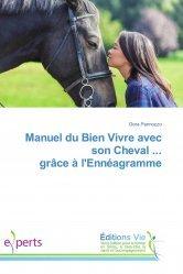 Dernières parutions sur Ethologie équine, Manuel du Bien Vivre avec son Cheval ... grâce à l'Ennéagramme