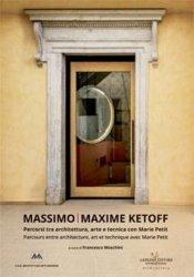 Dernières parutions sur Essais, Massimo. Maxime Ketoff. Parcours entre architecture, art et technique avec Marie Petit, Edition bilingue français-italien