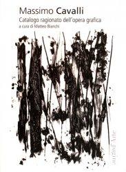 Dernières parutions dans Aprica, Massimo Cavalli. Catalogo ragionato dell'opera grafica, Edition bilingue français-italien