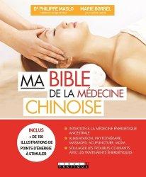 Souvent acheté avec Conseil en homéopathie, le Ma bible de la médecine chinoise