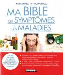 Dernières parutions sur Dictionnaires-encyclopédies, Ma bible des symptômes et des maladies