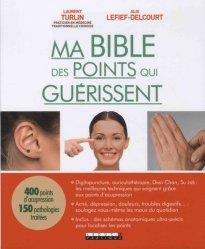 Souvent acheté avec Réflexologie Plantaire Emotionnelle, le Ma bible des points qui guérissent