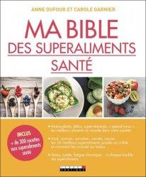 Dernières parutions dans Ma bible, Ma bible des super-aliments naturels
