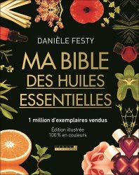Nouvelle édition Ma bible des huiles essentielles luxe