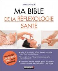 Dernières parutions sur Réflexologie - Sophrologie - Acupression, Ma bible de la réflexologie