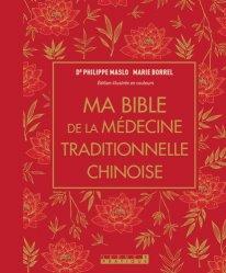 Dernières parutions sur Acupuncture - Médecine chinoise, Ma bible de la médecine traditionnelle chinoise