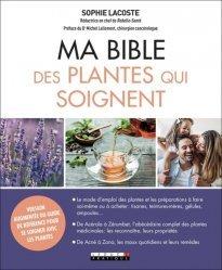 Dernières parutions sur Plantes médicinales, Ma bible des plantes qui soignent