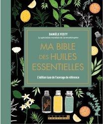 Dernières parutions dans Ma bible, Ma bible des huiles essentielles édition de luxe