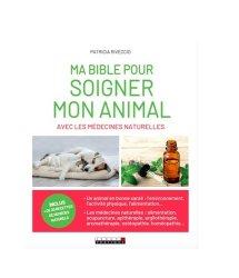 Dernières parutions sur Mammifères, Ma bible pour soigner mon animal avec les médecines douces