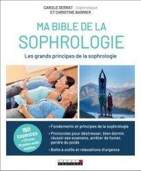 Dernières parutions dans Ma bible, Ma bible de la sophrologie. La technique bien-être préférée des Français