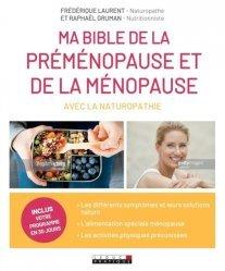 Dernières parutions dans Ma bible, Ma bible de la préménopause et de la ménopause avec la naturopathie. Passer le cap de la ménopause en douceur avec la naturopathie