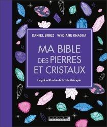 Dernières parutions dans Ma bible, Ma bible des pierres et cristaux