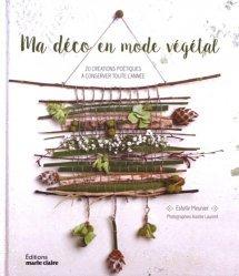 Dernières parutions sur Art floral, Ma déco en mode végétal. 20 créations poétiques à conserver toute l'année