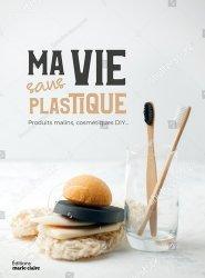 Dernières parutions sur Écocitoyenneté - Consommation durable, Ma vie sans plastique