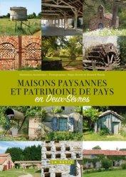 Dernières parutions sur Conservation du patrimoine, Maisons paysannes et patrimoine de pays en Deux-Sèvres