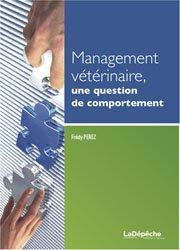 Souvent acheté avec Guide pratique de gestion de la clinique vétérinaire, le Management vétérinaire, une question de comportement