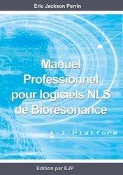 Dernières parutions sur Naturothérapie, Manuel professionnel pour logiciels NLS de biorésonance