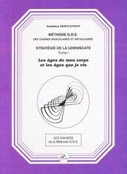 Méthode G.D.S des chaines musculaires et articulaires Stratégie de la lemniscate Tome 1
