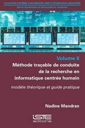 Dernières parutions dans Systèmes d'information, web et société, Méthode traçable de conduite de la recherche en informatique centrée humain volume 8