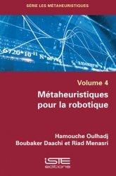 Dernières parutions sur Automatique - Robotique, Métaheuristiques pour la robotique, volume 4