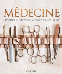Souvent acheté avec Garrigue, une histoire qui ne manque pas de piquant, le Médecine : histoire illustrée de l'Antiquité à nos jours