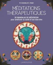 Dernières parutions sur Autres techniques, Méditations thérapeutiques : 30 mandalas de méditation pour améliorer sa santé et son bien-être