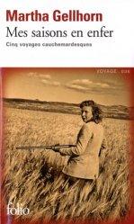 Dernières parutions dans Folio. Voyage, Mes saisons en enfer. Cinq voyages cauchemardesques