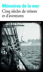 Dernières parutions sur Récits de mer, Mémoires de la mer. Cinq siècles de trésors et d'aventures