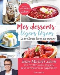 Dernières parutions dans Les petits plaisirs sains, Mes desserts légers légers