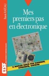 Souvent acheté avec L'électronique en pratique, le Mes premiers pas en électronique