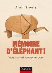 Dernières parutions sur La mémoire, Mémoire d'éléphant ! Vrais trucs et fausses astuces