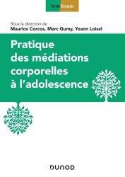 Dernières parutions sur Psychologie de l'adolescent, Médiations thérapeutiques corporelles à l'adolescence