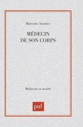 Dernières parutions dans médecine et société, Médecin de son corps