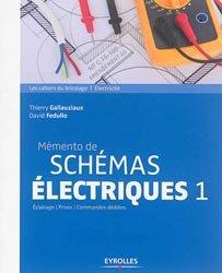 Souvent acheté avec L'installation électrique, le Mémento de schémas électriques 1