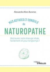 Nouvelle édition Mes astuces et conseils de naturopathe
