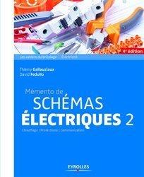 Souvent acheté avec Installations électriques bâtiments d'habitation neufs, le Mémento de schémas électriques 2