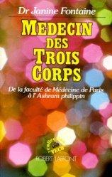 Dernières parutions dans Vécu, Médecin des trois corps. De la faculté de Médecine de Paris à l'Ashram philippin