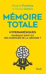 Dernières parutions dans Essais - Documents, Mémoire totale, les fabuleux pouvoirs des hypermnésiques