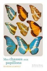 Dernières parutions dans De Natura Rerum, Mes chasses aux papillons
