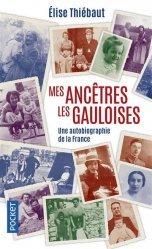Dernières parutions dans Docs/récits/essais, Mes ancêtres les Gauloises